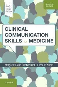 Clinical Communication Skills for Medicine - 4th Edition - ISBN: 9780702072130, 9780702072154