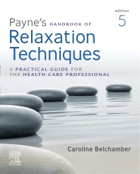 Payne's Handbook of Relaxation Techniques - 5th Edition - ISBN: 9780702076503, 9780702076534