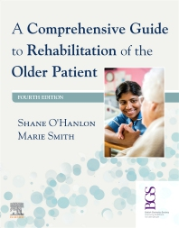 A Comprehensive Guide to Rehabilitation of the Older Patient - 4th Edition - ISBN: 9780702080166, 9780702080173