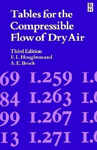 Tables: Compressible Flow of Dry Air, 3rd Edition,E. Houghton,A. Brock,ISBN9780713133523