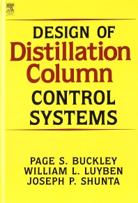 Design of Distillation Column Control Systems, 1st Edition,P. Buckley,J. Shunta,W. Luyben,ISBN9780713135510