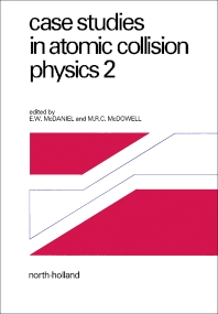 Case Studies in Atomic Collision Physics - 1st Edition - ISBN: 9780720402254, 9781483277967