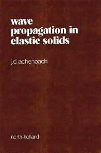 Wave Propagation in Elastic Solids, 1st Edition,Jan Achenbach,ISBN9780720403251