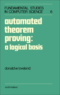 Automated Theorem Proving: A Logical Basis - 1st Edition - ISBN: 9780720404999, 9781483296777