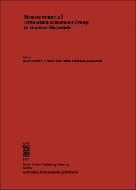 Measurement of Irradiation-Enhanced Creep in Nuclear Materials - 1st Edition - ISBN: 9780720405729, 9781483163901