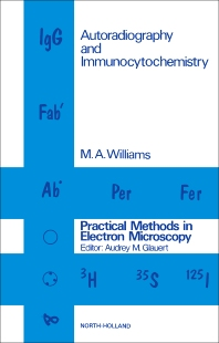 Autoradiography and Immunocytochemistry - 1st Edition - ISBN: 9780720406375, 9781483293875