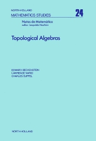 Topological Algebras - 1st Edition - ISBN: 9780720407242, 9780080871356