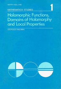 Holomorphic Functions, Domains of Holomorphy and Local Properties - 1st Edition - ISBN: 9780720420418, 9780080871127