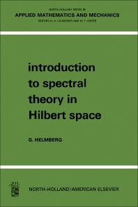 Introduction to Spectral Theory in Hilbert Space - 1st Edition - ISBN: 9780720423563, 9781483164175