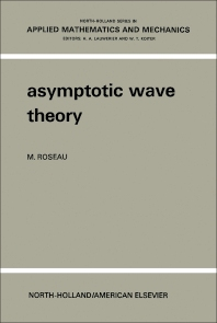 Asymptotic Wave Theory - 1st Edition - ISBN: 9780720423709, 9780444601919