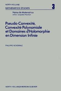 Pseudo-convexite¦, convexite¦ polynomiale et domaines dÆholomorphie en dimension infinie - 1st Edition - ISBN: 9780720427035, 9780080871141