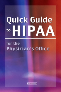 Quick Guide to HIPAA for the Physician's Office - 1st Edition - ISBN: 9780721639352