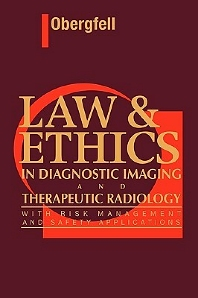 Cover image for Law & Ethics in Diagnostic Imaging and Therapeutic Radiology