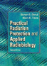 Practical Radiation Protection and Applied Radiobiology, 2nd Edition,Steven Dowd,Elwin Tilson,ISBN9780721675237