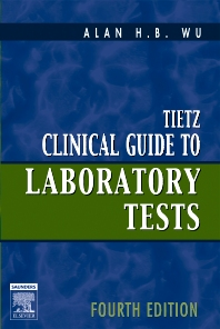 Tietz Clinical Guide to Laboratory Tests - 4th Edition - ISBN: 9780721679754, 9781455757190