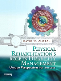 Physical Rehabilitation's Role in Disability Management - 1st Edition - ISBN: 9780721684741, 9781416065395