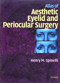 Atlas of Aesthetic Eyelid and Periocular Surgery - 1st Edition - ISBN: 9780721686332, 9781437713282