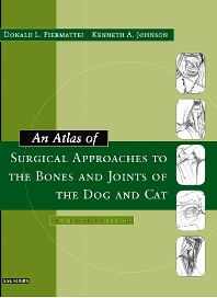 Cover image for An Atlas of Surgical Approaches to the Bones and Joints of the Dog and Cat