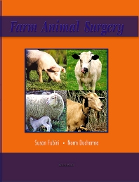 Farm Animal Surgery, 1st Edition,Susan Fubini,Norm Ducharme,ISBN9780721690629