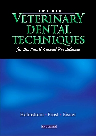 Cover image for Veterinary Dental Techniques for the Small Animal Practitioner