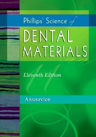 Phillips' Science of Dental Materials - 11th Edition - ISBN: 9781455734610