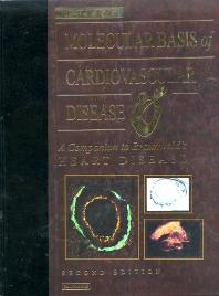 Molecular Basis of Cardiovascular Disease - 2nd Edition - ISBN: 9780721694283, 9781437713459