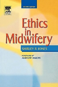 Ethics in Midwifery - 2nd Edition - ISBN: 9780723431725