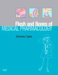 Cover image for The Flesh and Bones of Medical Pharmacology