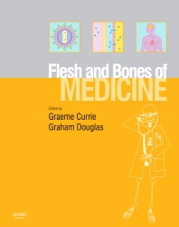 Cover image for The Flesh and Bones of Medicine