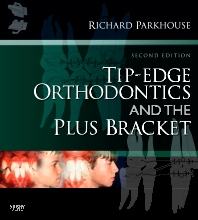 Cover image for Tip-Edge Orthodontics and the Plus Bracket