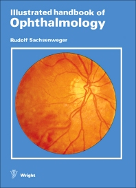 Illustrated Handbook of Ophthalmology - 1st Edition - ISBN: 9780723604945, 9781483281193