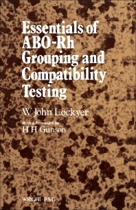 Essentials of ABO -Rh Grouping and Compatibility Testing - 1st Edition - ISBN: 9780723606352, 9781483183497