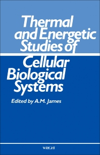 Thermal and Energetic Studies of Cellular Biological Systems - 1st Edition - ISBN: 9780723609094, 9781483193557
