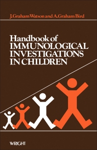 Handbook of Immunological Investigations in Children - 1st Edition - ISBN: 9780723609735, 9781483183657