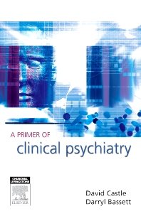 A Primer of Clinical Psychiatry - 1st Edition - ISBN: 9780729539036, 9780729579032