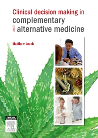 Cover image for Clinical Decision Making in Complementary & Alternative Medicine