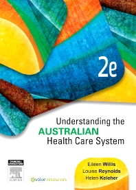 Understanding the Australian Health Care System - 2nd Edition - ISBN: 9780729541039, 9780729582995