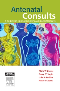 Cover image for Antenatal Consults: A Guide for Neonatologists and Paediatricians