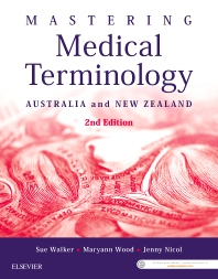 Mastering Medical Terminology - 2nd Edition - ISBN: 9780729542401, 9780729585682