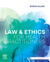 Law and Ethics for Health Practitioners - 1st Edition - ISBN: 9780729543033, 9780729587297
