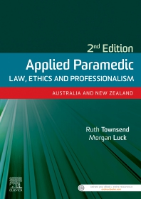 Applied Paramedic Law, Ethics and Professionalism - 2nd Edition - ISBN: 9780729543088, 9780729587396