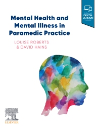 Mental Health and Mental Illness in Paramedic Practice - 1st Edition - ISBN: 9780729543187, 9780729587563