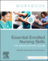 Essential Enrolled Nursing Skills for Person-Centred Care WorkBook - 2nd Edition - ISBN: 9780729543309, 9780729588997