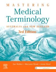Mastering Medical Terminology - 3rd Edition - ISBN: 9780729543330, 9780729587860