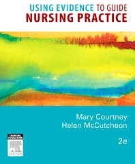 Using Evidence to Guide Nursing Practice, 2nd Edition,Mary Courtney,Helen McCutcheon,ISBN9780729579506