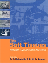 The Soft Tissues - 1st Edition - ISBN: 9780750601702, 9781483280073