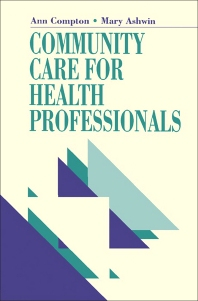 Community Care for Health Professionals - 1st Edition - ISBN: 9780750601856, 9781483141282