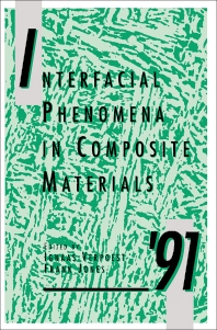 Interfacial Phenomena in Composite Materials '91 - 1st Edition - ISBN: 9780750603560, 9781483102979