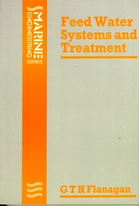 Feed Water Systems and Treatment, 1st Edition,G T H FLANAGAN,ISBN9780750603683