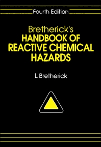 Bretherick's Handbook of Reactive Chemical Hazards - 4th Edition - ISBN: 9780750607063, 9781483162508